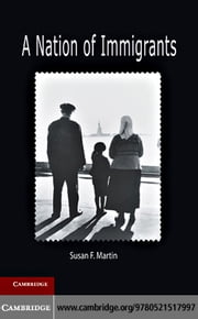 A Nation of Immigrants ebook by Martin, Susan F.