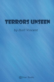Terrors Unseen ebook by Harl Vincent