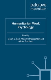 Humanitarian Work Psychology ebook by S. C Carr,M. MacLachlan,A. Furnham