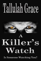 A Killer's Watch ebook by Tallulah Grace