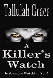 A Killer's Watch - EJB Global Crime Thriller, #2 ebook by Tallulah Grace