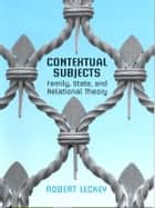 Contextual Subjects ebook by Robert Leckey