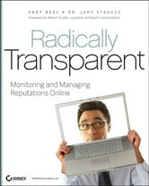 Radically Transparent - Monitoring and Managing Reputations Online ebook by Andy Beal,Judy Strauss