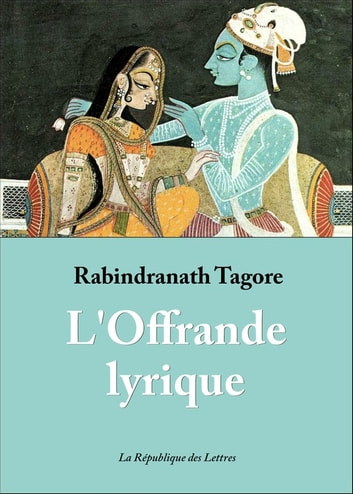 L'Offrande lyrique ebook by Rabindranath Tagore
