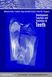 Development, Function and Evolution of Teeth ebook by Teaford, Mark F.