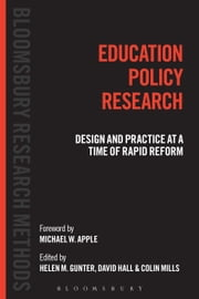 Education Policy Research - Design and Practice at a Time of Rapid Reform ebook by Helen M. Gunter,David Hall,Colin Mills