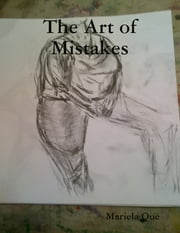 The Art of Mistakes ebook by Mariela Que