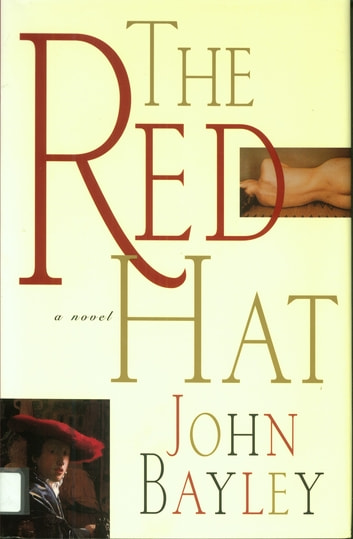 The Red Hat - A Novel ebook by John Bayley