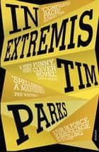 In Extremis ebook by Tim Parks