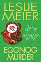 Eggnog Murder ekitaplar by Leslie Meier, Lee Hollis, Barbara Ross