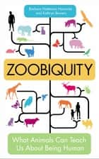 Zoobiquity - What Animals Can Teach Us About Being Human ebook by Barbara Natterson Horowitz, Kathryn Bowers