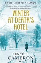 Winter at Death's Hotel ebook by Kenneth Cameron