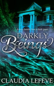 Darkly Beings ebook by Claudia Lefeve