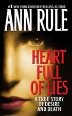 Heart Full of Lies ebook by Ann Rule