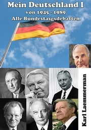 Mein Deutschland - 1945 - 1989 - I ebook by Karl Laemmermann