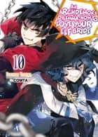 An Archdemon's Dilemma: How to Love Your Elf Bride: Volume 10 ebook by Fuminori Teshima