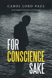 FOR CONSCIENCE SAKE ebook by Carol Lord-Paul