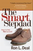 The Smart Stepdad ebook by Ron L. Deal
