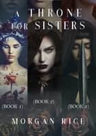 A Throne for Sisters (Books 1, 2, and 3) eBook by Morgan Rice