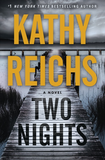 Two Nights - A Novel ebook by Kathy Reichs