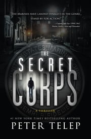 The Secret Corps - A Thriller ebook by Peter Telep