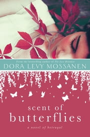 Scent of Butterflies ebook by Dora Levy Mossanen