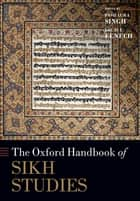 The Oxford Handbook of Sikh Studies ebook by Pashaura Singh, Louis E. Fenech