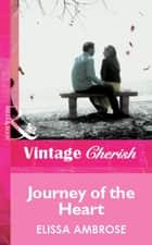 Journey Of The Heart (Mills & Boon Vintage Cherish) eBook by Elissa Ambrose