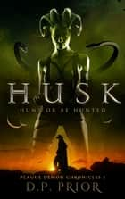 Husk ebook by D.P. Prior