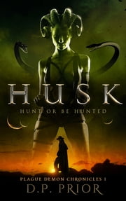 Husk - Hunt or be Hunted ebook by D.P. Prior