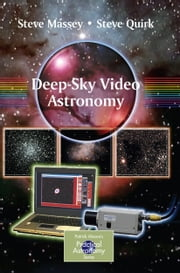 Deep-Sky Video Astronomy ebook by Steve Massey, Steve Quirk