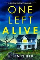 One Left Alive - A heart-stopping and gripping crime thriller ebook by