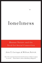 Loneliness: Human Nature and the Need for Social Connection ebook by John T. Cacioppo,William Patrick