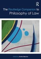 The Routledge Companion to Philosophy of Law ebook by Andrei Marmor