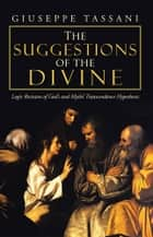 The Suggestions of the Divine ebook by Giuseppe Tassani