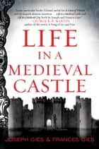 Life in a Medieval Castle ebook by Joseph Gies, Frances Gies