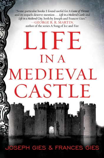 Life in a Medieval Castle ebook by Joseph Gies,Frances Gies