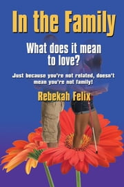 In the Family ebook by Rebekah Felix
