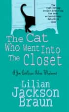 The Cat Who Went Into the Closet (The Cat Who… Mysteries, Book 15) - A captivating feline mystery for cat lovers everywhere ebook by Lilian Jackson Braun