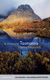 A History of Tasmania ebook by Reynolds, Henry