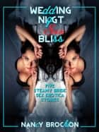 Wedding Night Sex Bliss (Five Bride Sex Erotica Stories) ebook by Nancy Brockton