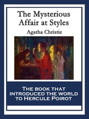 The Mysterious Affair at Styles - With linked Table of Contents ebook by Agatha Christie