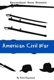 American Civil War - Fifth Grade Social Science Lesson, Activities, Discussion Questions and Quizzes ebook by Terri Raymond