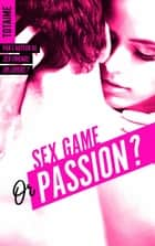 Sex game or passion ? - Partie 1 ebook by Totaime