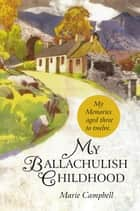My Ballachulish Childhood ebook by Marie Campbell