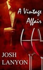 A Vintage Affair ebook by Josh Lanyon