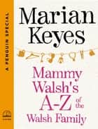 Mammy Walsh's A-Z of the Walsh Family - A Penguin Special from Viking ebook by Marian Keyes