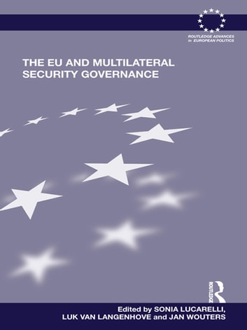 The EU and Multilateral Security Governance ebook by
