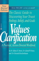Values Clarification ebook by Dr. Sidney B. Simon,Howard Kirschenbaum,Leland W Howe