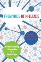 From Voice to Influence - Understanding Citizenship in a Digital Age ebook by Danielle Allen, Jennifer S. Light